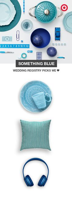 Wearing something blue on your wedding day is supposed to bring good luck. So why not add something blue to your registry too—it's a great way to start your new life together. Besides, this timeless hue is eye-catching on everything from plates and dinnerware sets to decorative pillows and Beats headphones.