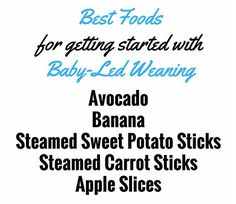 Best Foods for getting started with Baby-Led Weaning