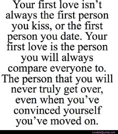 First Love <3 www.LovableQuotes.com <3