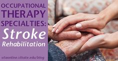 Occupational Therapy Specialties: Stroke Rehabilitation