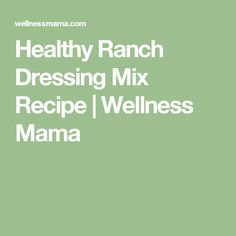 Healthy Ranch Dressing Mix Recipe | Wellness Mama