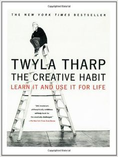 The Creative Habit: Learn It and Use It for Life: Amazon.co.uk: Twyla Tharp: 9780743235273: Books