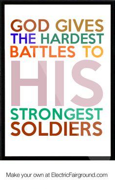 God Gives the Hardest Battles to His Strongest Soldiers. - Zig Ziglar