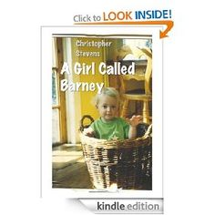 A Girl Called Barney: Loving an autistic child is so easy... and so hard - free on Kindle 03/04/12