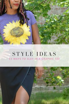Style Ideas // 15 Ways To Slay In A Graphic Tee   Thriftanista in the City
