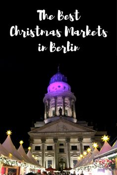 The Best Christmas Markets in Berlin // Click through to read the whole article on girlxdeparture.com