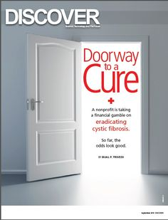 September 2013 Discover Magazine: CF Foundation's Novel Strategy Leads to Life-Changing Therapy - download and read the full article at http://files.parsintl.com/eprints/77998.pdf