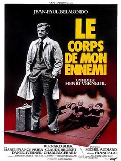 "Body of My Enemy (1976) ""Le corps de mon ennemi"" (original title) Stars: Jean-Paul Belmondo, Bernard Blier, Marie-France Pisier ~ Director: Henri Verneuil"