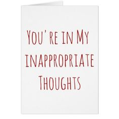 Valentine you're in my inappropriate thoughts card #valentinesday #cards #postage