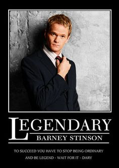 To Succeed you have to stop being Ordinary and be Legend- wait for it- Dary.