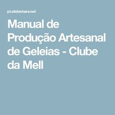 Manual de Produção Artesanal de Geleias - Clube da Mell