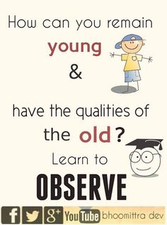 Observing is the key