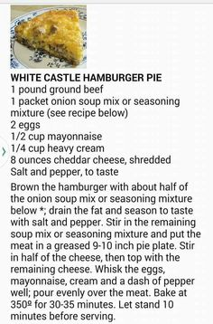 White Castle Hamburger Pie You can use dry minced onion and onion powder in place of the onion soup mix and save carbs. Hamburger Pie Recipes, Beef Recipes, Low Carb Recipes, Soup Recipes, Healthy Recipes, Beef Meals, Hamburger Menu, Quiche Recipes, Potluck Recipes