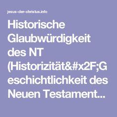 Historische Glaubwürdigkeit des NT (Historizität/Geschichtlichkeit des Neuen Testamentes)