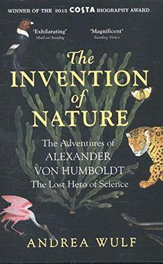 The Invention of Nature: The Adventures of Alexander von ... https://www.amazon.co.uk/dp/1848549008/ref=cm_sw_r_pi_dp_x_X.9nzbK158VP3
