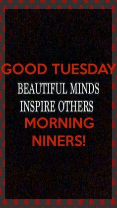 GOOD TUESDAY MORNING NINERS!