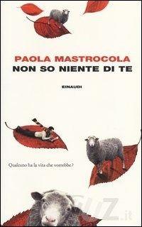 Non so niente di te - Mastrocola Paola - wuz.it