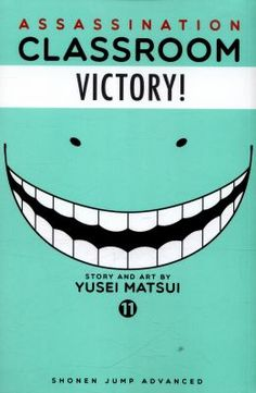 """Assassination classroom. 11, Time for sports day by Yusei Matsui. """"3-E student Isogai breaks the school rules by working part-time to help support his family. When Gakushu and rest of the Big Four students find out, they use his secret as leverage to force 3-E to participate in a bizarre sports-day competition.""""--Page [4] of cover."""