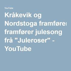 """Kråkevik og Nordstoga framfører julesong frå """"Juleroser"""" - YouTube Youtube, Youtubers, Youtube Movies"""