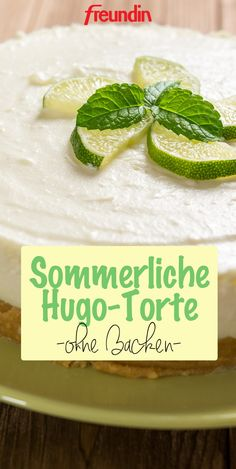 Im Sommer ist Hugo die perfekte Erfrischung. Von unserem liebsten Sommerdrink inspiriert ist diese erfrischende Hugo-Torte Hugo, Avocado Toast, Hamburger, Food And Drink, Bread, Breakfast, Desserts, Muffins, Party