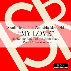 Soulbridge Feat. Zoubida Mebarki - My Love (Original Mix) par Soulbridge Production sur SoundCloud