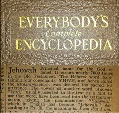 Jehovah the God of the Bible... Jesus' name means: 'Jehovah is Salvation.' (The Catholic Encyclopaedia 1913 vol. viii p. 329)