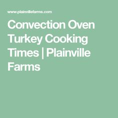 how to roast a turkey in a convection oven purcell murray blog thanksgiving pinterest. Black Bedroom Furniture Sets. Home Design Ideas