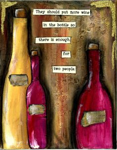 More wine in the bottle 8x10 canvas panel. by CountryCraftersUSA, $20.00