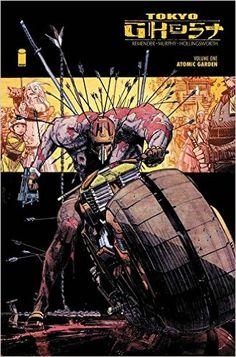 Amazon.com: Tokyo Ghost Volume 1: Atomic Garden (9781632156631): Rick Remender, Sean Murphy: Books