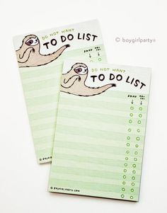 This sloth does not want to do what is on this to do list by Susie Ghahremani / boygirlparty®. But he just might.  Original design and illustration