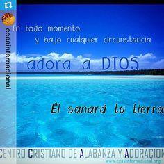 Adora a Dios... Siempre !!!