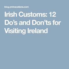 Irish Customs: 12 Do's and Don'ts for Visiting Ireland