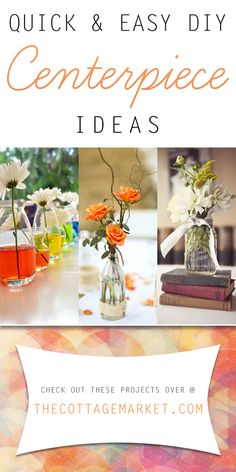 Quick and Easy DIY Centerpiece Ideas - The Cottage Market