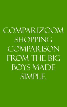 Why Comparizoom reason number 49 on Friday, August 01, 2014 --- COMPARIZOOM SHOPPING COMPARISON FROM THE BIG BOYS MADE SIMPLE