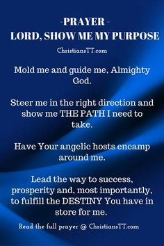 I need You Lord to show me the purpose I need to fulfill. Have Your angelic hosts encamp around me and lead the way to success and prosperity Prayer Scriptures, Bible Prayers, Faith Prayer, God Prayer, Prayer Quotes, Bible Verses Quotes, Sinners Prayer, Prayer Books, Deliverance Prayers