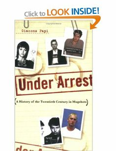Under Arrest: A History of The Twentieth Century Mugshots
