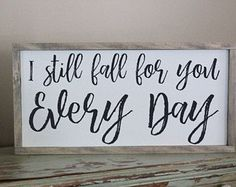 I Still Fall for You Every Day, Everyday Wood Sign, Wedding Gift, Anniversary Gift, Sign for Couples, Love Sign, Soul Mate Sign, Wedding, Bedroom Decor Farmhouse Bedroom Farmhouse Decor Bedroom Design Ideas Bedroom Decor Fixer Upper Style Joan