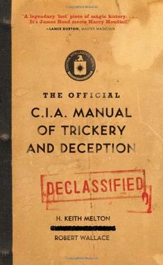 The Official CIA Manual of Trickery and Deception by H. Keith Melton http://www.amazon.com/dp/0061725900/ref=cm_sw_r_pi_dp_YahPub1SJEYSK