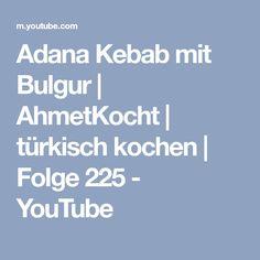Adana Kebab mit Bulgur | AhmetKocht | türkisch kochen | Folge 225 - YouTube