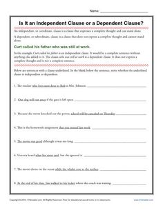 Independent Clause or Dependent Clause Worksheet Activity - Can your student tell an independent clause from a dependent one? That's the focus of this worksheet, which asks your student to identify the underlined clause. Perfect for 7th grade Common Core Standards for Language, you may also find it helpful for other students.