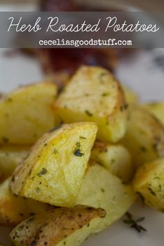 Easy and Fast -  Oven Roasted Herb Potatoes - Recipe is here http://ceceliasgoodstuff.com/herb-roasted-potatoes