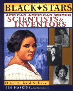 Black Stars - African American Women Scientists and Inventors Female Scientists Women in STEM STEMinists Black Scientists African American Inventors, African American Women, African Americans, African American Scientists, American Girls, American Actors, Black History Books, Black History Facts, Black Books