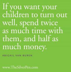 Some parents need to realize it's time not what you buy