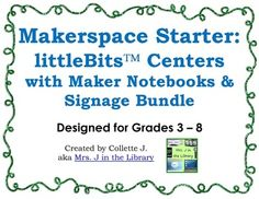 Makerspace Starter: littleBits Centers, Maker Notebooks & Signage Bundle - This unique product has all the printables you need to create a makerspace in a library, computer lab, or classroom setting. It can also be used other electronics kits. $