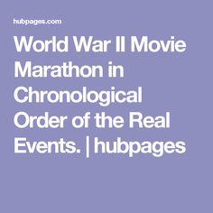 World War II Movie Marathon in Chronological Order of the Real Events. Movie Marathon, 2 Movie, World War Ii, Ww2, Events, Entertaining, Film, World War Two, Movie