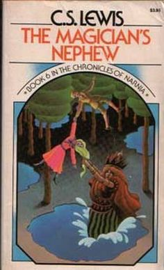 The Magician's Nephew by C.S. Lewis (The Chronicles of Narnia, book 6) #YoungAdult