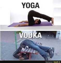 Yoga vodka image Image tagged in yoga vodka. Pin On Yoga And Vodka Funny Picture . Memes Humor, Drunk Memes, Funny Drunk Quotes, Drunk Fails, Stupid Funny, The Funny, Funny Jokes, Crazy Funny, Funny Images