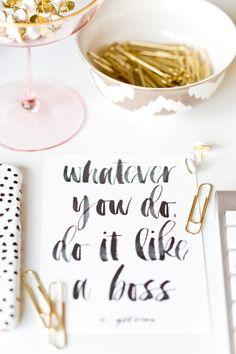 Do it like a boss.