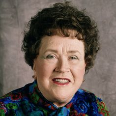 """Julia Child - World famous and beloved chef, comedienne and cookbook writer for decades.  """"Bon apetit."""""""