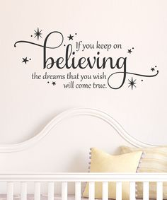 Take a look at this 'Keep on Believing' Wall Quote on zulily today!